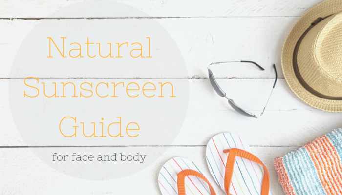 Natural Sunscreen Guide for Face & Body