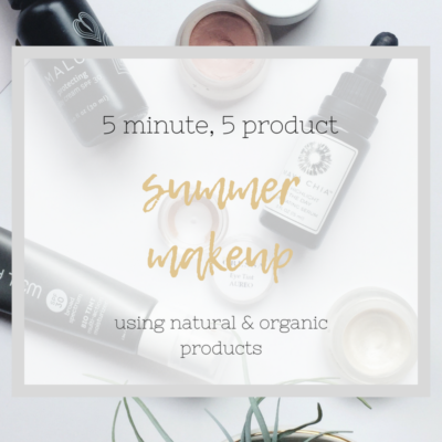 5 product 5 minute summer makeup