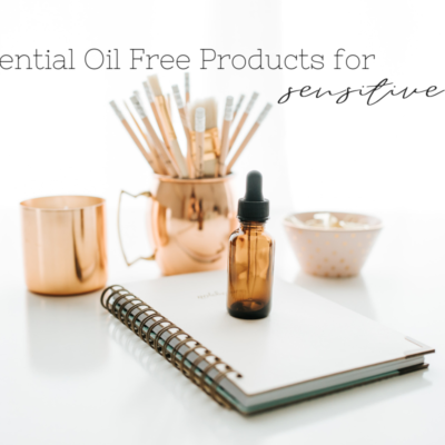 Essential Oil Free Products for Sensitive Skin