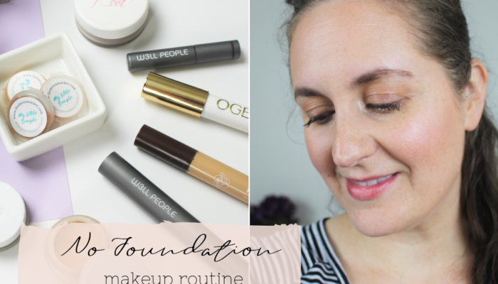 My No Foundation Makeup Routine
